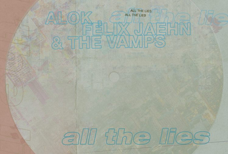 Alok Felix Jaehn The Vamps All The Lies