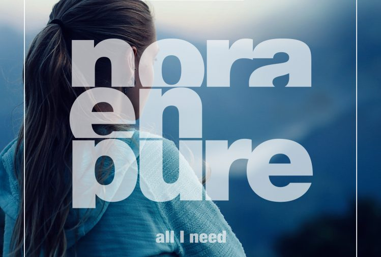 Etr Nora En Pure All I Need