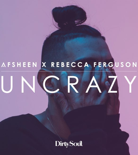 Afshee N Rebecca Ferguson Uncrazy Cover Final